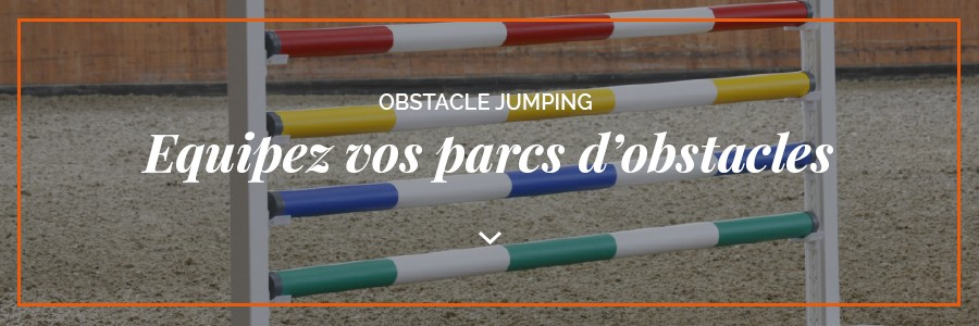 Besoin d'équiper vos parcs d'obstacles?